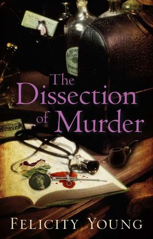 """A Dissection of Murder"" by Felicity Young"